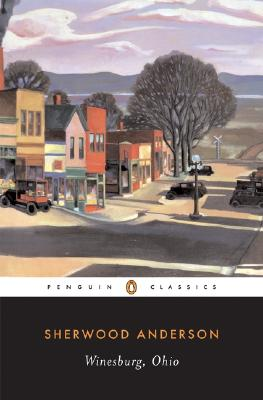 Winesburg, Ohio (Penguin Classics), Sherwood Anderson