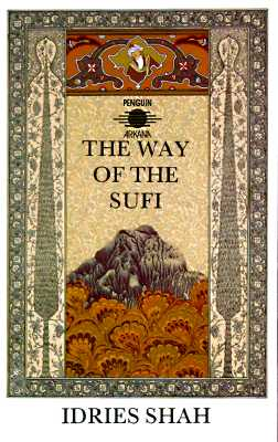 WAY OF THE SUFI, THE, SHAH, INDRIES