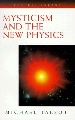 Mysticism and the New Physics, Talbot, Michael