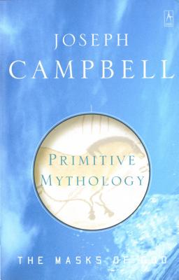 Primitive Mythology (The Masks of God), Campbell, Joseph