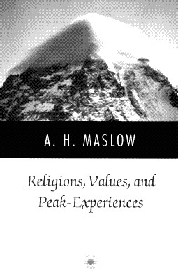 Religions, Values, and Peak Experiences, Maslow, Abraham H.
