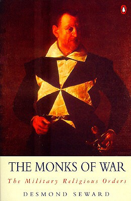 Image for The Monks of War: The Military Religious Orders (Arkana)