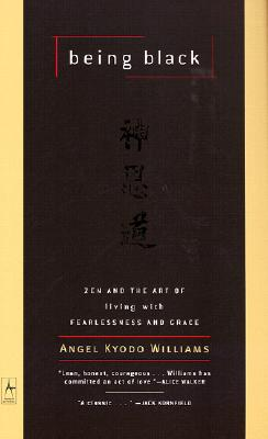 Image for BEING BLACK : ZEN AND THE ART OF LIVING