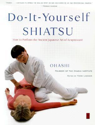 Do-It-Yourself Shiatsu: How to Perform the Ancient Japanese Art of Acupressure (Compass), Ohashi, Wataru