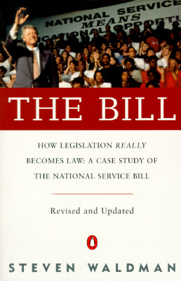 Image for The Bill : How Legislation Really Becomes Law: A C