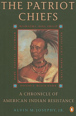 The Patriot Chiefs: A Chronicle of American Indian Resistance; Revised Edition, Josephy Jr., Alvin M.