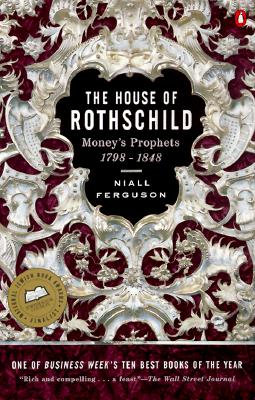 Image for House of Rothschild: Money's Prophets 1798-1848