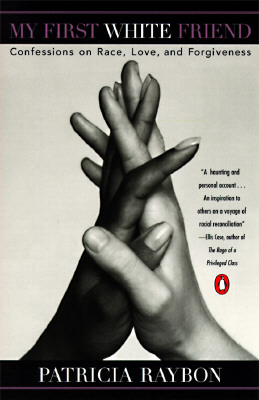 Image for My First White Friend: Confessions on Race, Love and Forgiveness