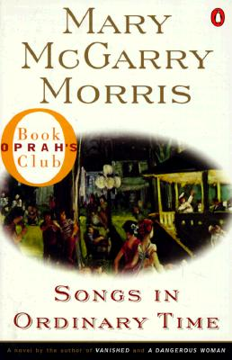 Songs in Ordinary Time (Oprah's Book Club), Morris, Mary McGarry