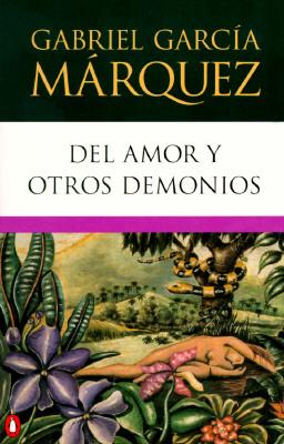 """Del Amor Otros Demonios, """"Marquez, Gabriel Garcia"""""""