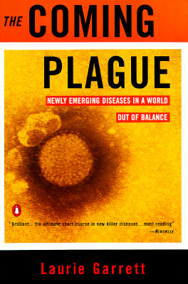 The Coming Plague: Newly Emerging Diseases in a World Out of Balance, Garrett, Laurie