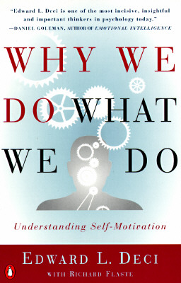 Why We Do What We Do: Understanding Self-Motivation, Edward L. Deci, Richard Flaste