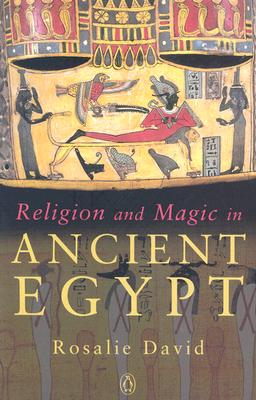Religion and Magic in Ancient Egypt, David, Rosalie
