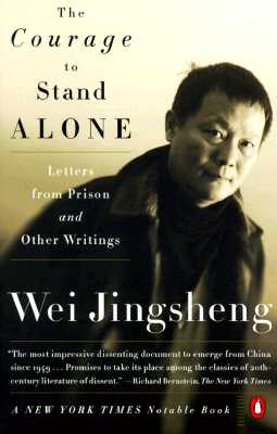 Courage To Stand Alone, The, Wei, Jingsheng