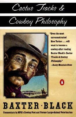 CACTUS TRACKS AND COWBOY PHILOSOPHY POETRY, BLACK, BAXTER