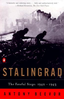 Stalingrad: The Fateful Siege: 1942-1943, Beevor, Antony