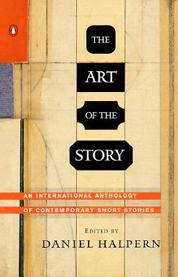 Image for Art of the Story: An International Anthology of Contemporary Short Stories
