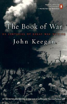 Image for The Book of War: 25 Centuries of Great War Writing