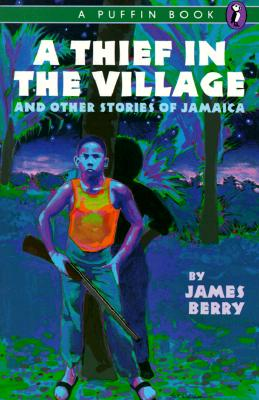 Image for A Thief in the Village: And Other Stories of Jamaica