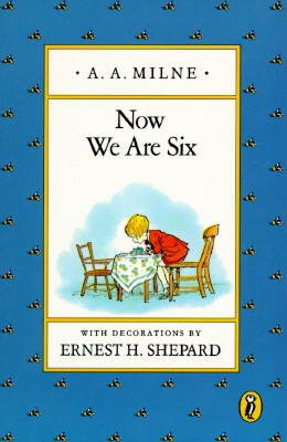 Now We Are Six, Milne, A. A.
