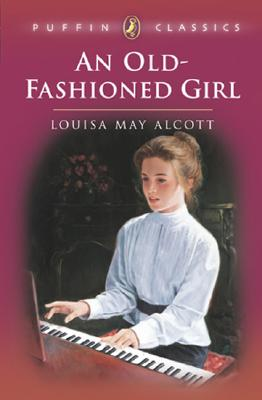 Image for An Old-Fashioned Girl (Puffin Classics)