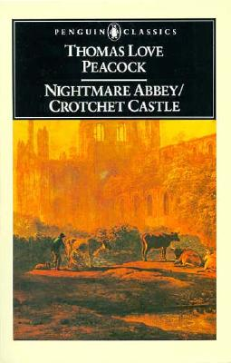 Nightmare Abbey Crotchet Castle, THOMAS LOVE PEACOCK