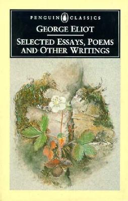 Selected Essays, Poems, and Other Writings (Penguin Classics), George Eliot