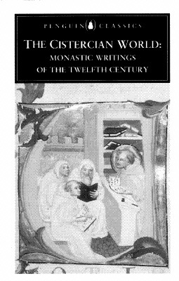 Image for The Cistercian World: Monastic Writings of the Twelfth Century (Penguin Classics)
