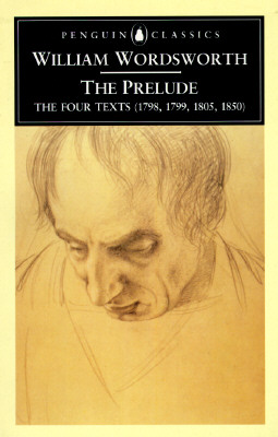 Prelude : The Four Texts (1798, 1799, 1805, 1850), WILLIAM WORDSWORTH, JONATHAN (EDITOR) WORDSWORTH, JONATHAN WORDSWORTH