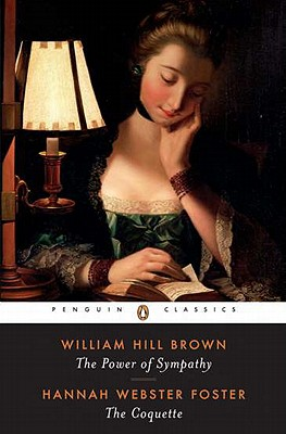 Image for The Power of Sympathy and The Coquette (Penguin Classics)