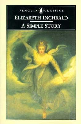 A Simple Story (Penguin Classics), Inchbald, Elizabeth