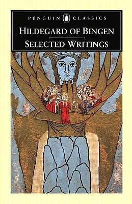 Hildegard of Bingen : Selected Writings (Penguin Classics), HILDEGARD OF BINGEN