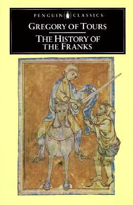 Gregory of Tours : The History of the Franks, LEWIS THORPE
