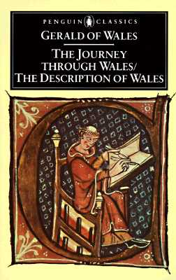 The Journey Through Wales and the Description of Wales (Penguin Classics), Gerald of Wales
