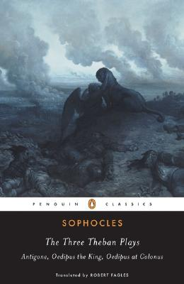 The Three Theban Plays (Penguin Classics), Sophocles, Robert Fagles, Bernard MacGregor Walke Knox