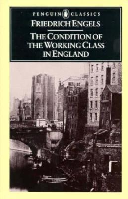 Image for The Condition of the Working Class in England (Classics S)
