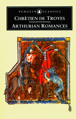 Arthurian Romances, DE TROYES CHRETIEN, WILLIAM W. KIBLER