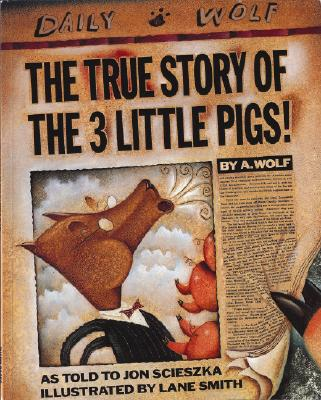 True Story of the 3 Little Pigs, JON SCIESZKA, LANE SMITH