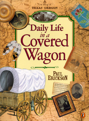 Daily Life in a Covered Wagon, Erickson, Paul