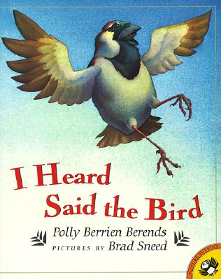 I Heard Said the Bird, Polly Berrien Berends