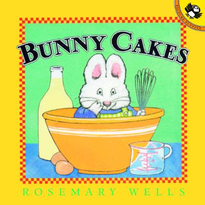 Bunny Cakes (Max and Ruby), Wells, Rosemary