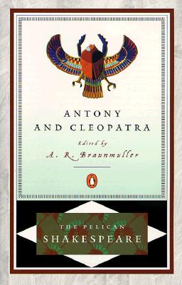 "Antony and Cleopatra (The Pelican Shakespeare), ""Shakespeare, William"""
