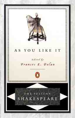 As You Like It (The Pelican Shakespeare), William Shakespeare