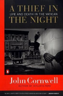 A Thief in the Night: Life and Death in the Vatican, Cornwell, John