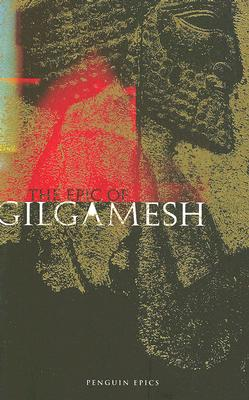 The Epic of Gilgamesh (Penguin Epics), Anonymous