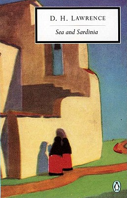 Sea and Sardinia (Classic, 20th-Century, Penguin), Lawrence, D. H.; Kalnins, Mara [Editor]; Franks, Jill [Editor]; Franks, Jill [Introduction];