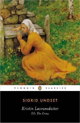 Image for Kristin Lavransdatter III: The Cross (Penguin Classics)