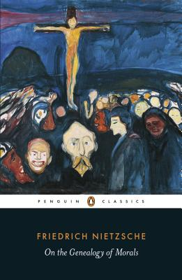 On the Genealogy of Morals (Penguin Classics), Friedrich Nietzsche
