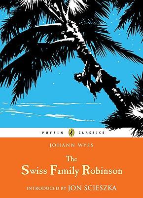 The Swiss Family Robinson (Puffin Classics), Johann D. Wyss