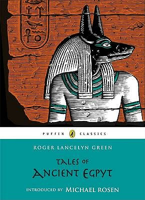 Tales of Ancient Egypt (Puffin Classics), Green, Roger Lancelyn
